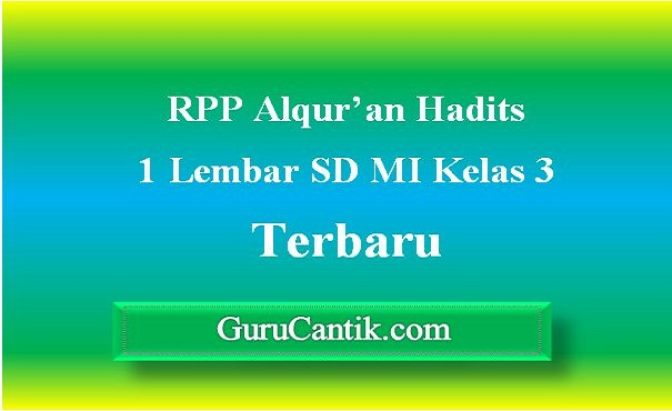 RPP Alqur'an Hadits 1 Lembar SD MI Kelas 3 Terbaru