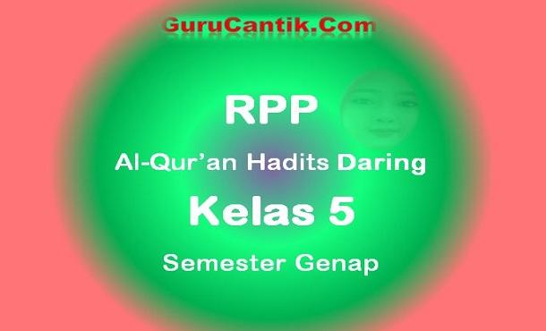 RPP Al-Qur'an Hadits Daring Kelas 5 Semester Genap